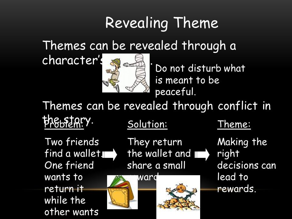 Revealing Theme Themes can be revealed through a character's actions.