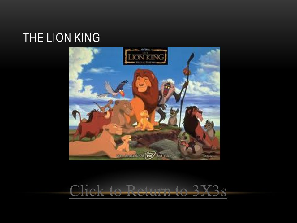 THE LION KING Click to Return to 3X3s