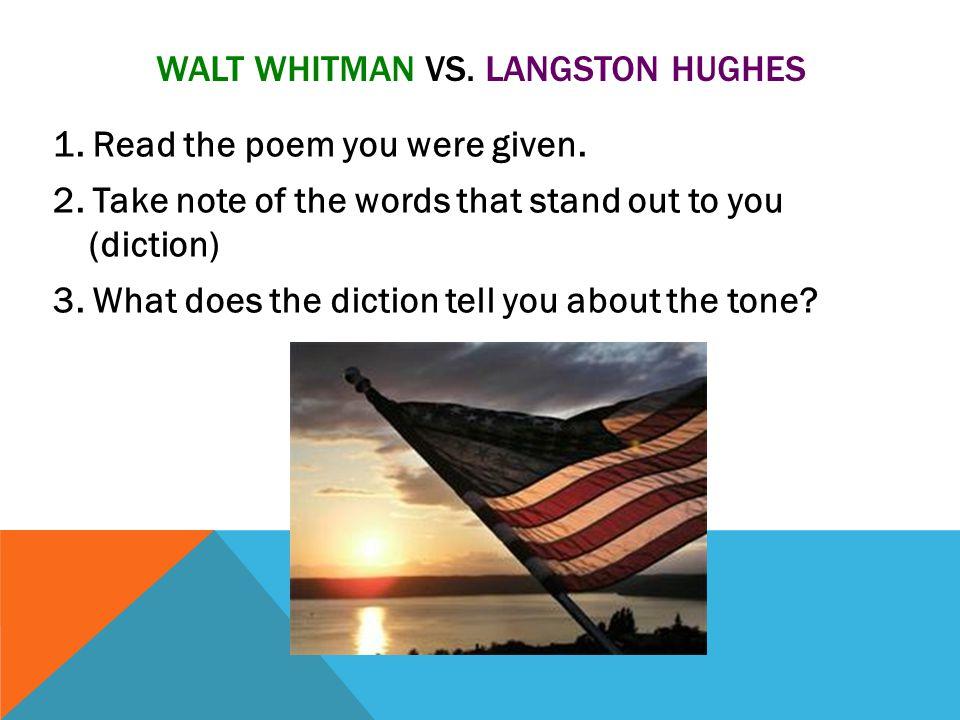 WALT WHITMAN VS.LANGSTON HUGHES 1. Read the poem you were given.
