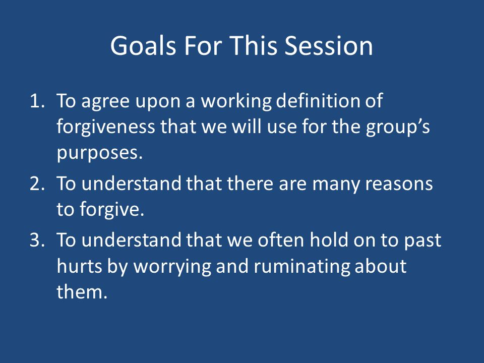 Experiencing Decisional Forgiveness If God wants us to make a decision to for give the person we are working to forgive during these sessions, let's try and do it now.