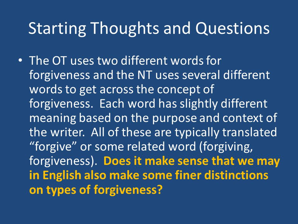 Starter Thoughts and Questions Does it really matter how forgiveness is defined.