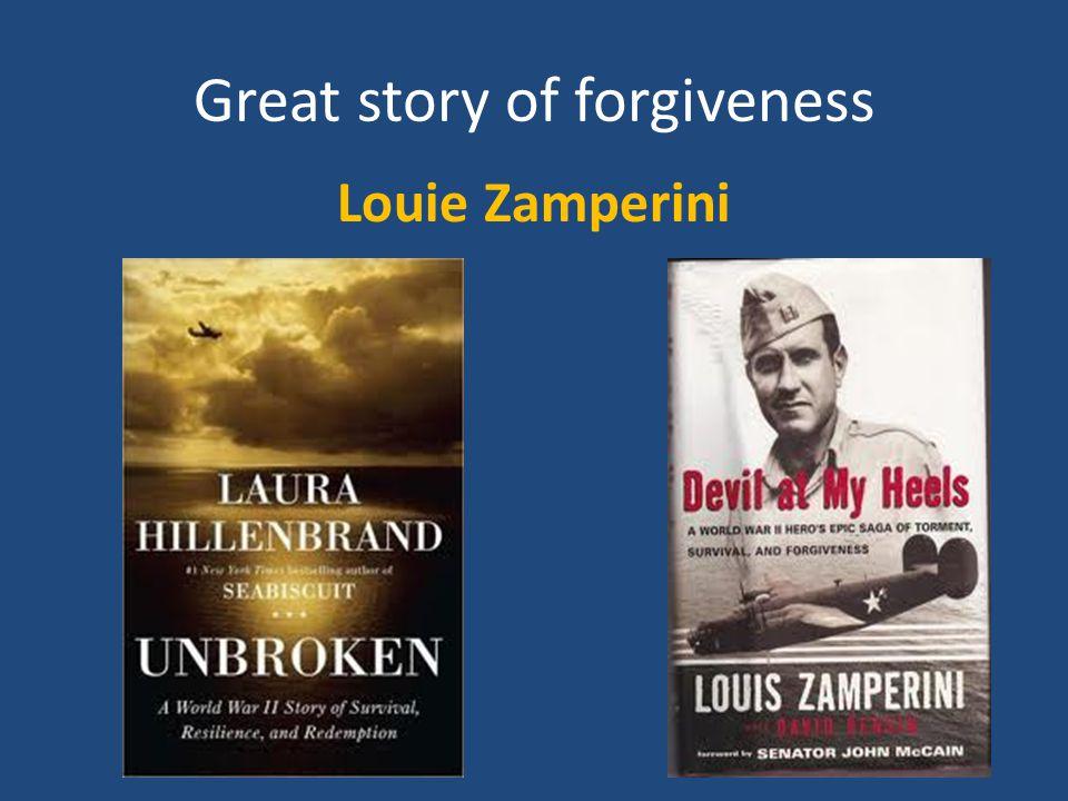 Great story of forgiveness Louie Zamperini