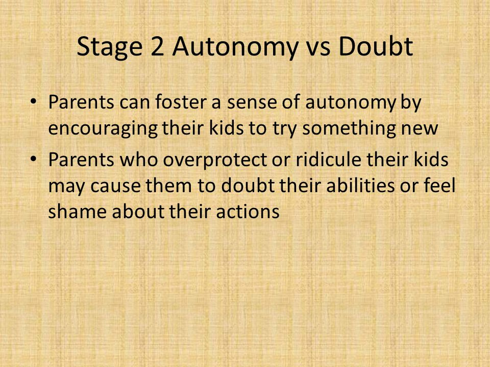 Stage 3 Initiative vs Guilt Initiative is reinforced by giving children freedom Guilt develops by criticizing, preventing play or discouraging questions