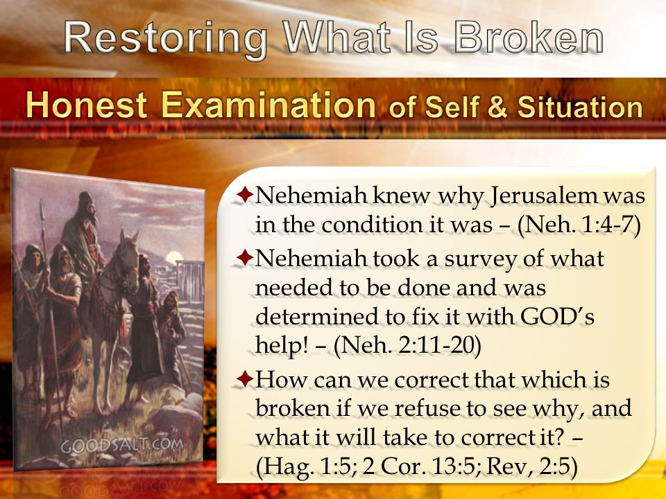  Nehemiah knew why Jerusalem was in the condition it was – (Neh.