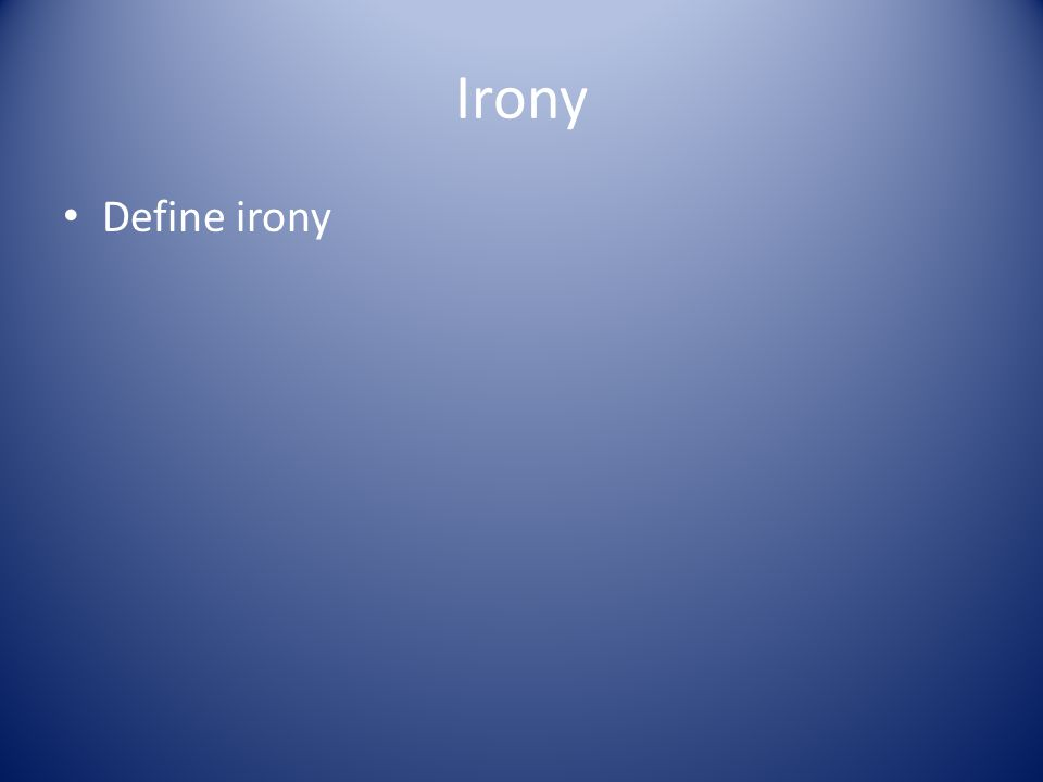 Irony Define irony
