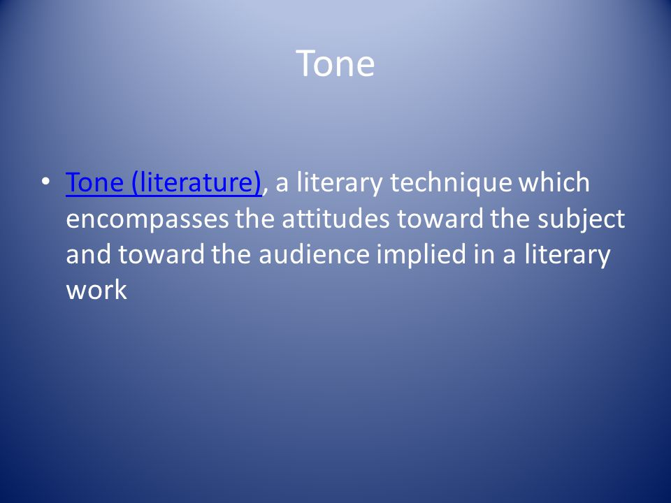 Tone Tone (literature), a literary technique which encompasses the attitudes toward the subject and toward the audience implied in a literary work Ton