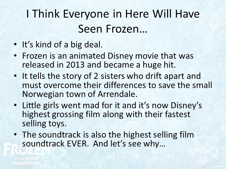 I Think Everyone in Here Will Have Seen Frozen… It's kind of a big deal.