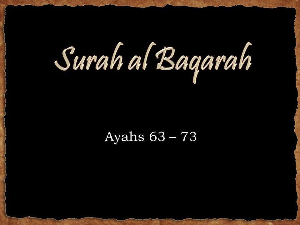 Ayahs 63 – 73