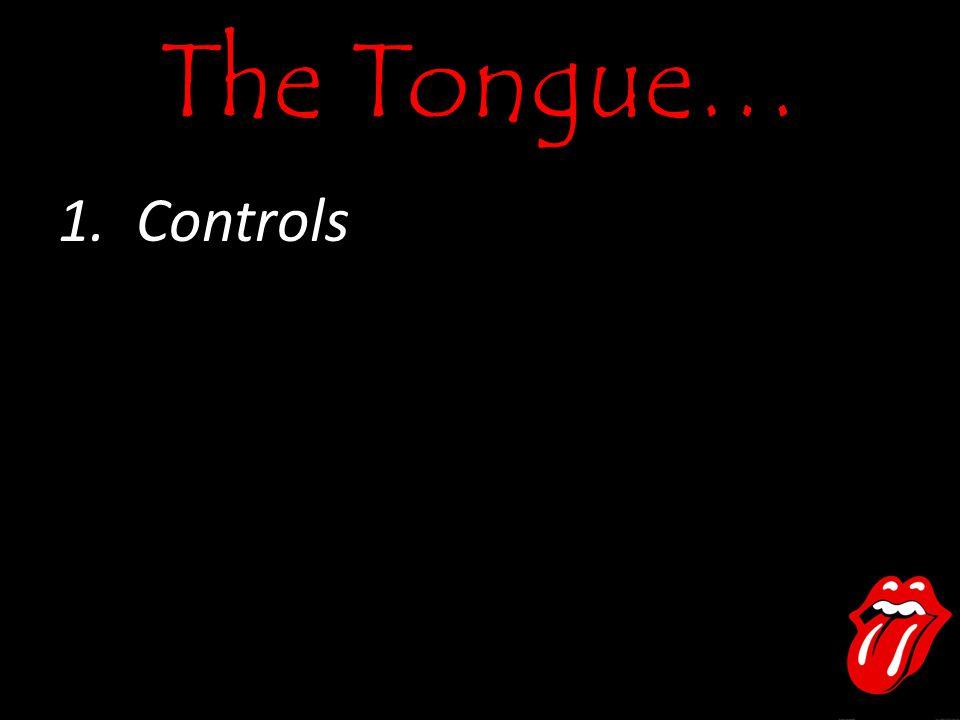 The Tongue… 1.Controls