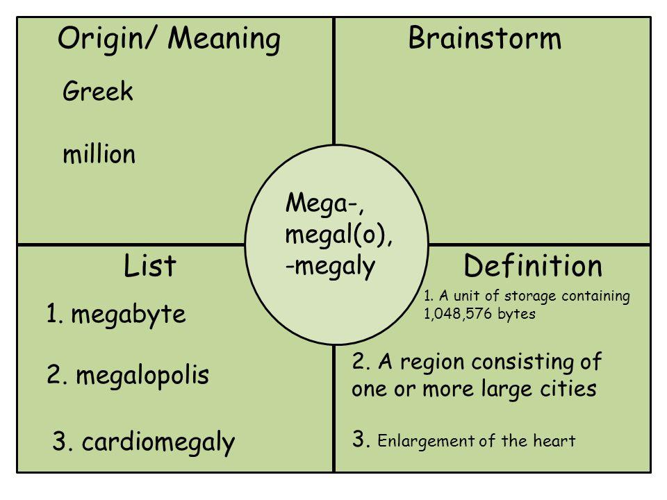 Origin/ MeaningBrainstorm giga/tera ListDefinition Greek billion/trillion 1.gigahertz 2.