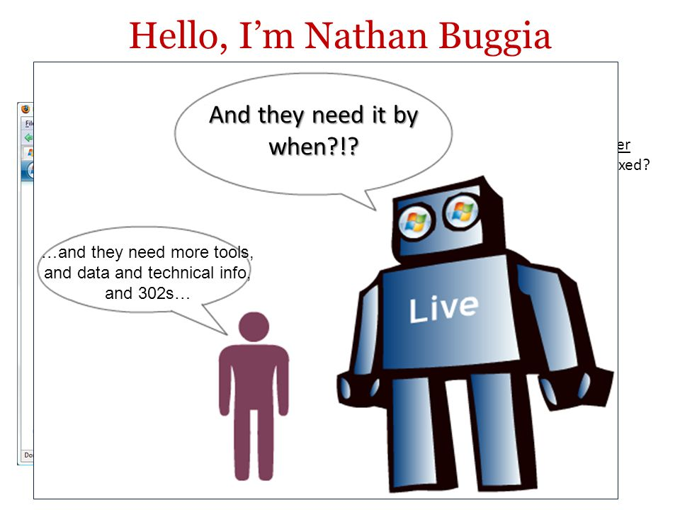 Hello, I'm Nathan Buggia Webmaster Center Am I being indexed.