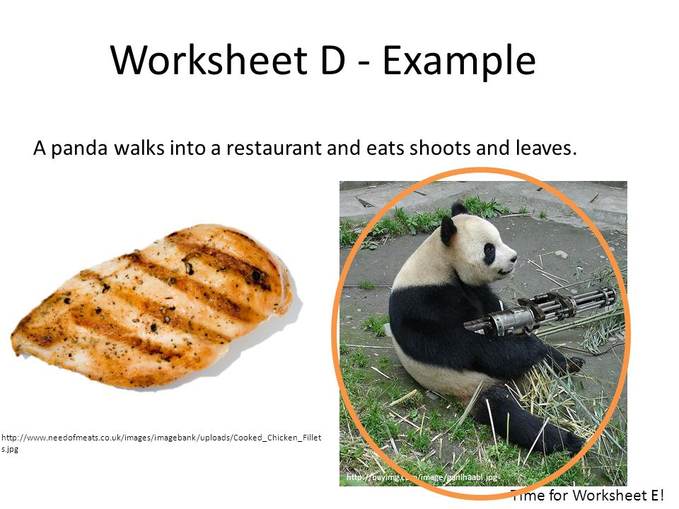 A panda walks into a restaurant and eats shoots and leaves.