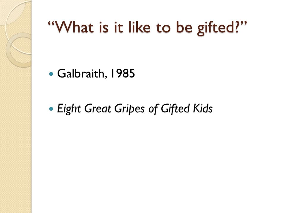 """""""What is it like to be gifted?"""" Galbraith, 1985 Eight Great Gripes of Gifted Kids"""