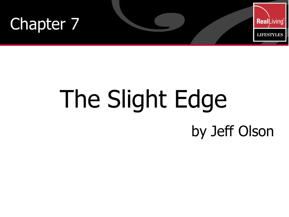 The Slight Edge by Jeff Olson Chapter 7 6