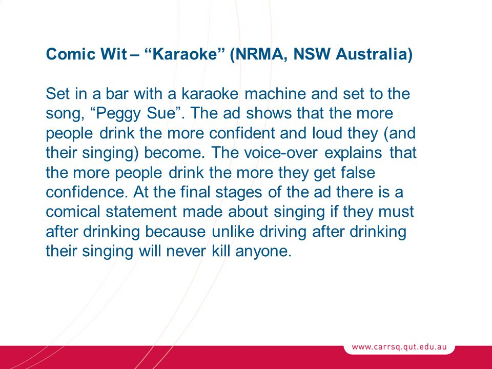 Comic Wit – Karaoke (NRMA, NSW Australia) Set in a bar with a karaoke machine and set to the song, Peggy Sue .