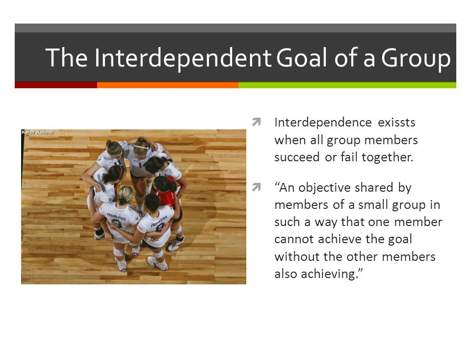 "What is a Group? Definition  ""Three or more people with an interdependent goal who interact and influence each other.""  Most important characteristi"