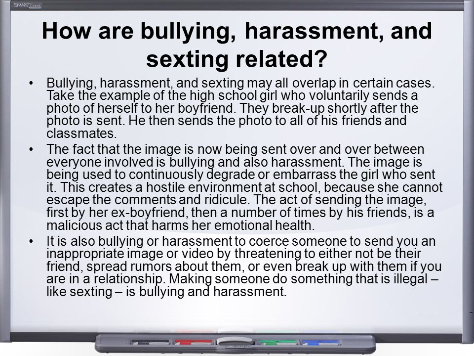 How are bullying, harassment, and sexting related? Bullying, harassment, and sexting may all overlap in certain cases. Take the example of the high sc