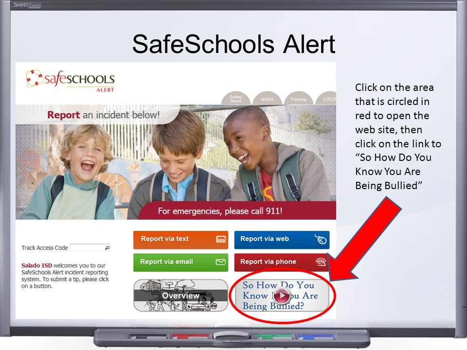 SafeSchools Alert Click on the area that is circled in red to open the web site, then click on the link to So How Do You Know You Are Being Bullied