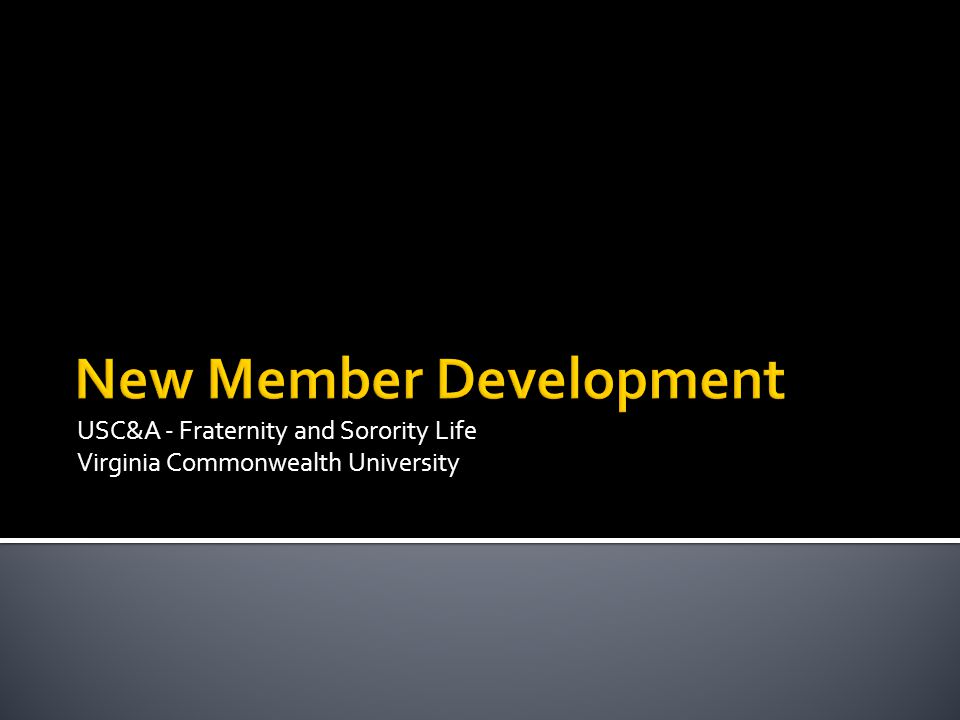 USC&A - Fraternity and Sorority Life Virginia Commonwealth University New Member Development