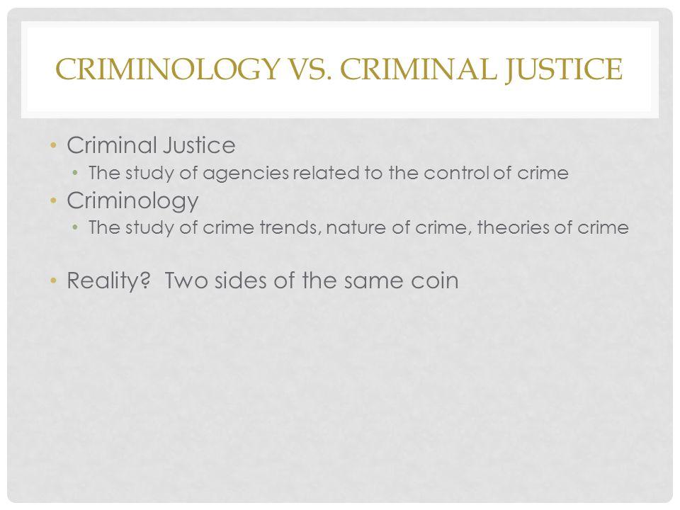 CRIMINOLOGY VS.