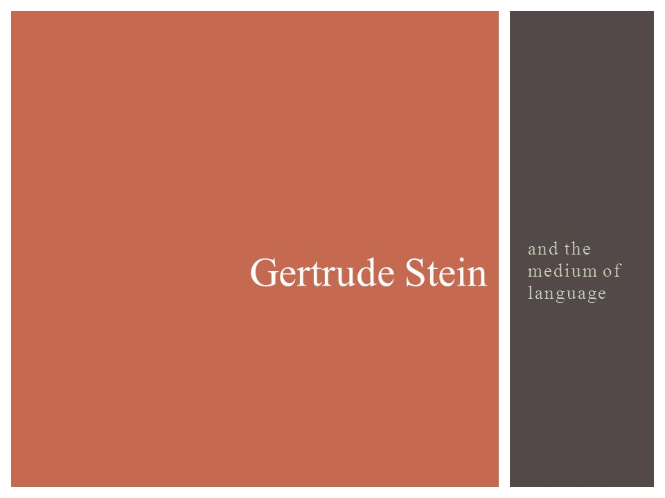 and the medium of language Gertrude Stein