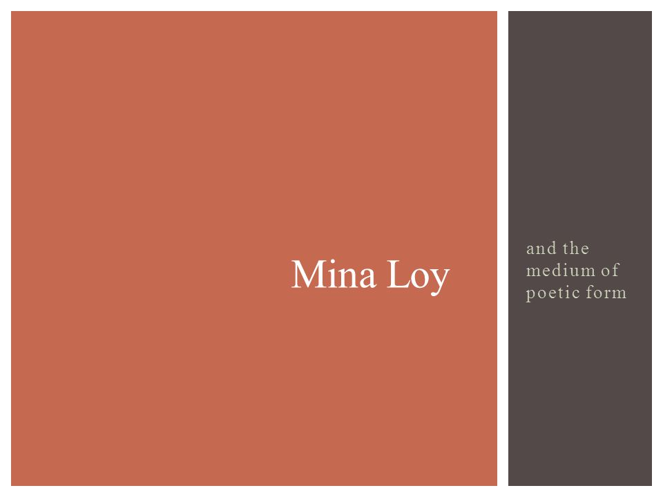 and the medium of poetic form Mina Loy