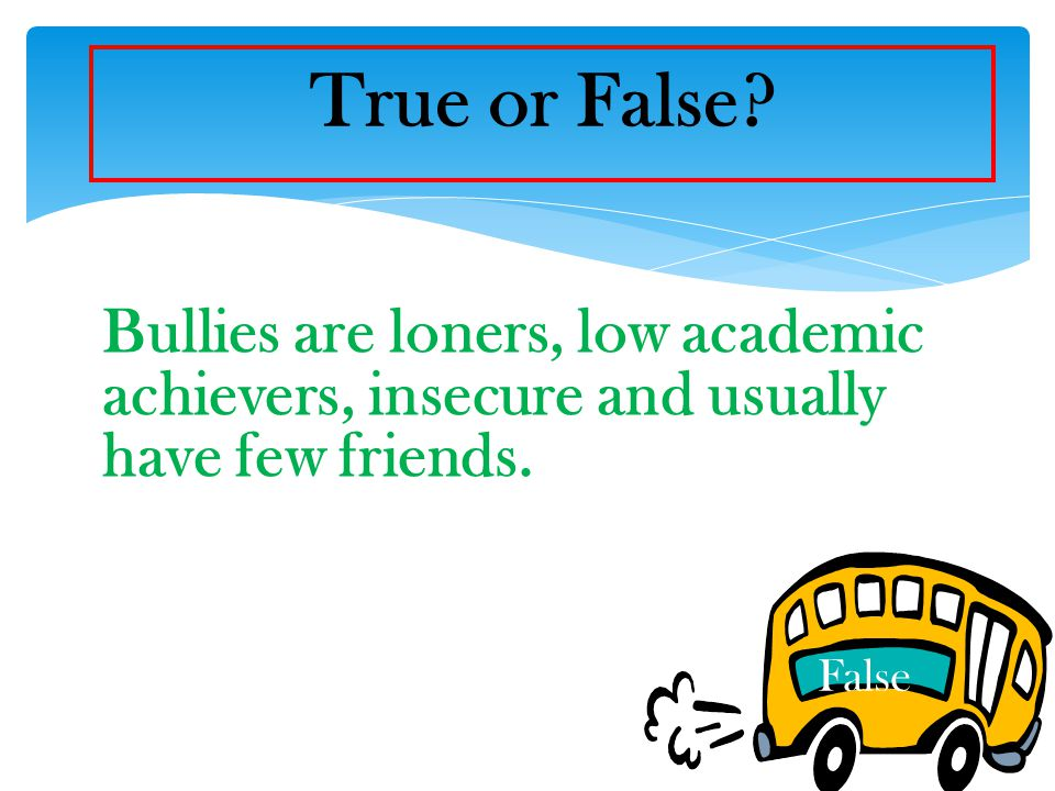 True or False The United States is the leading country on programs to address bullying. False