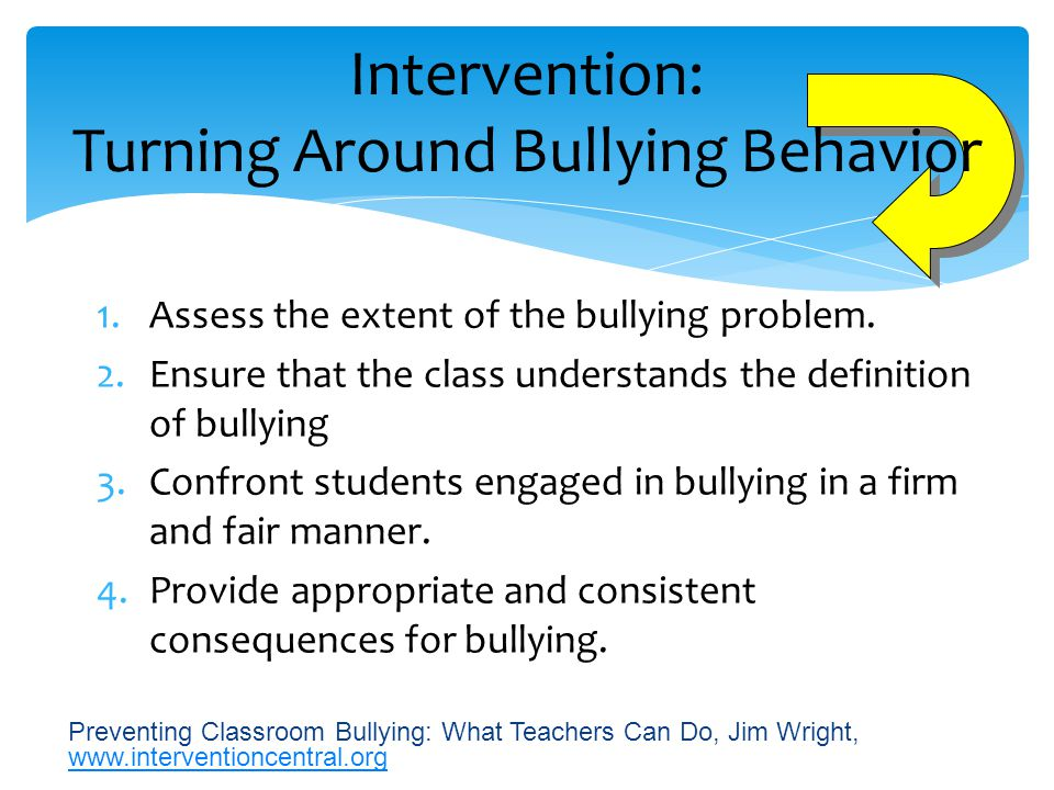 Anti-bullying Super Heroes Immediate Intervention Strategies: 1.Separate those who are engaged as bullies and victims.