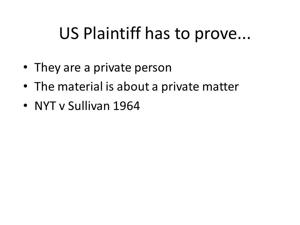 US Plaintiff has to prove...