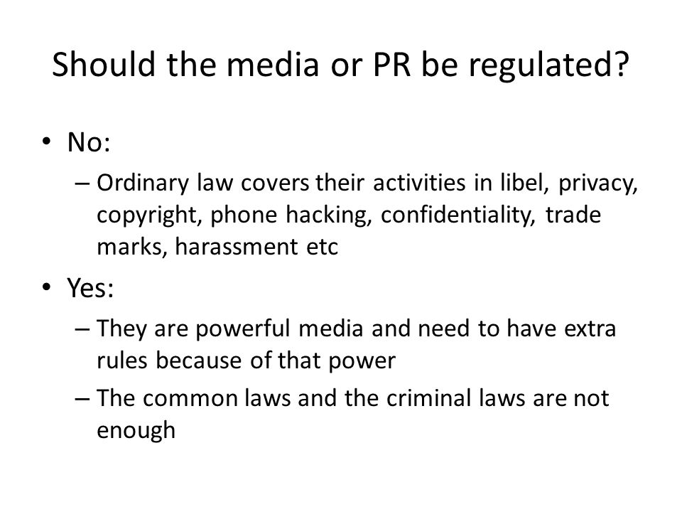 Should the media or PR be regulated.