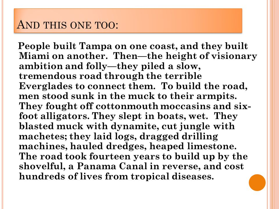 A ND THIS ONE TOO : People built Tampa on one coast, and they built Miami on another.