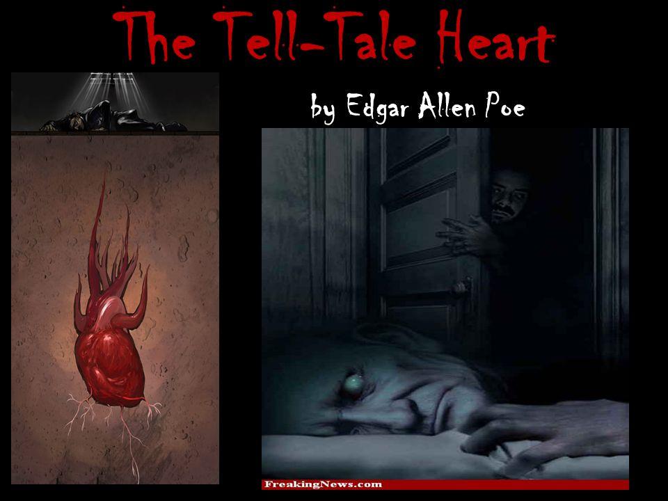 The Tell-Tale Heart by Edgar Allen Poe
