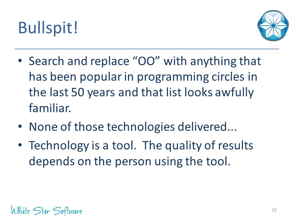 "Bullspit! Search and replace ""OO"" with anything that has been popular in programming circles in the last 50 years and that list looks awfully familiar"