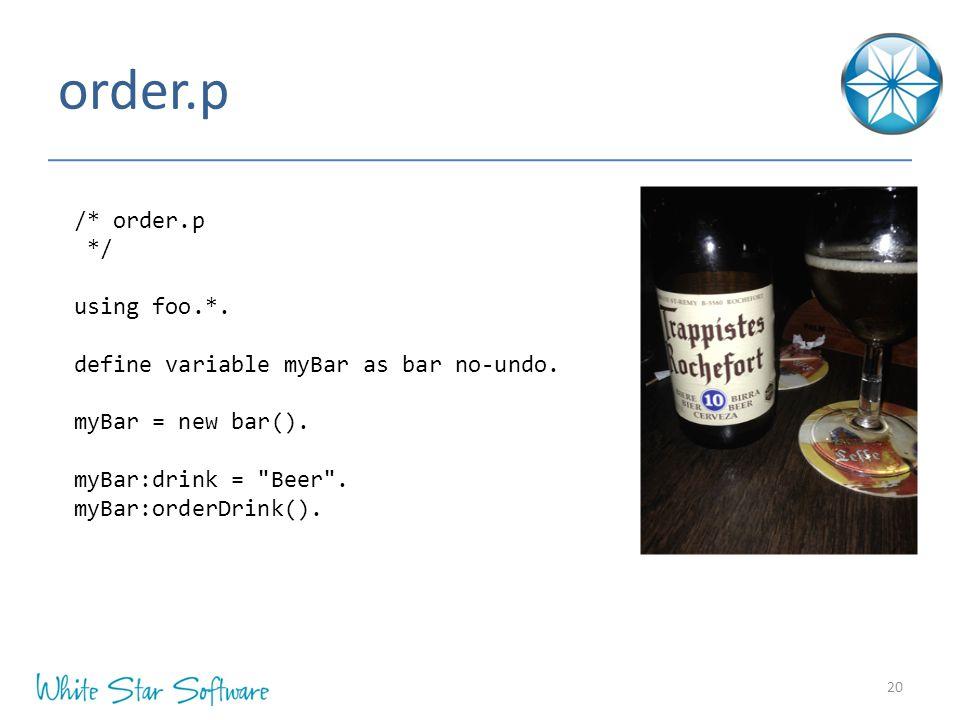 order.p 20 /* order.p */ using foo.*. define variable myBar as bar no-undo.