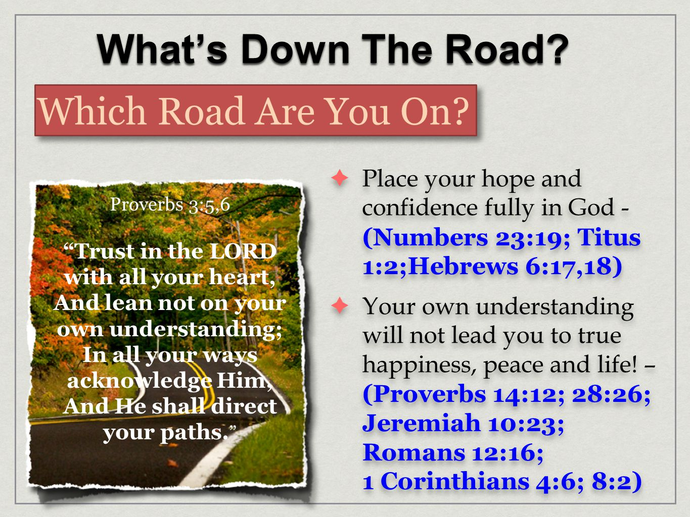 What's Down The Road.Which Road Are You On.  God's ways are far above our ways.