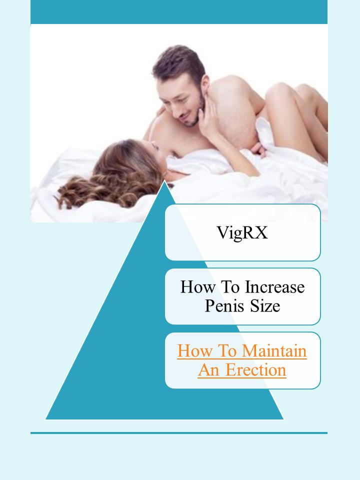 VigRX Most people treated using VigRX Plus usually give positive feedback of their ability to erect and maintain the erection throughout sexual intercourse.