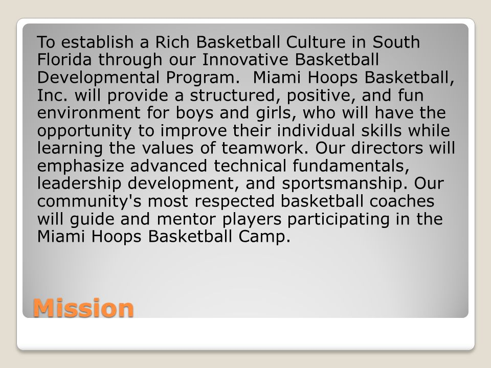 Philosophy To consistently provide a focused & structured learning environment while instilling passion, work ethic and skill to our basketball community.