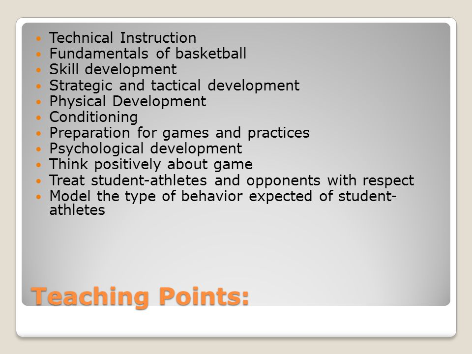 Code of Conduct (Players) Treat each other with respect Use appropriate language Treat coaches, parents, opposing student- athletes and referees with respect Play hard, but play within the rules Attend as many team functions (basketball or social) as possible Always give full effort Exhibit good sportsmanship at all times