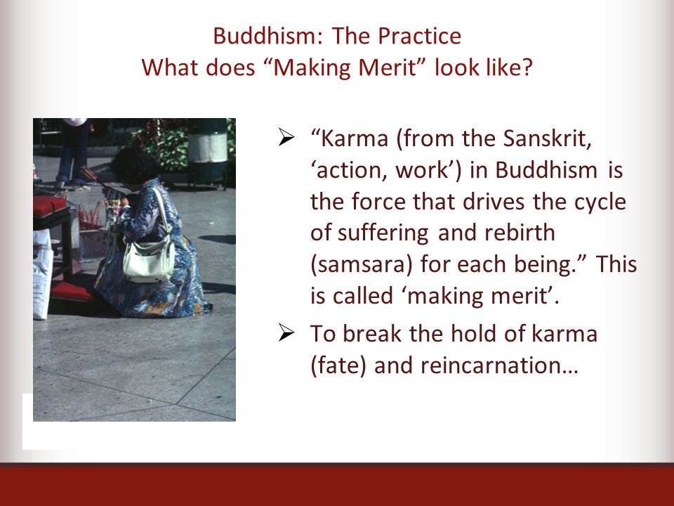 Buddhism: The Practice What does Making Merit look like.