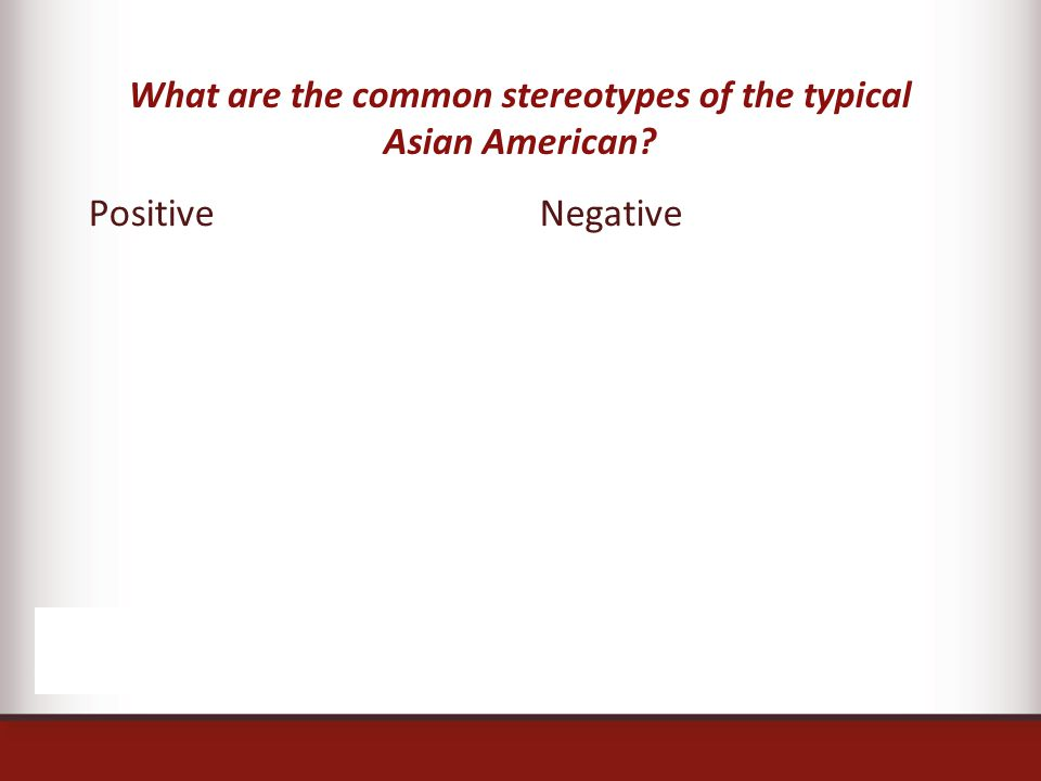 What are the common stereotypes of the typical Asian American PositiveNegative