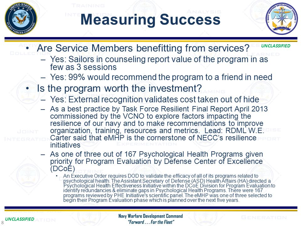 UNCLASSIFIED Measuring Success Are Service Members benefitting from services.
