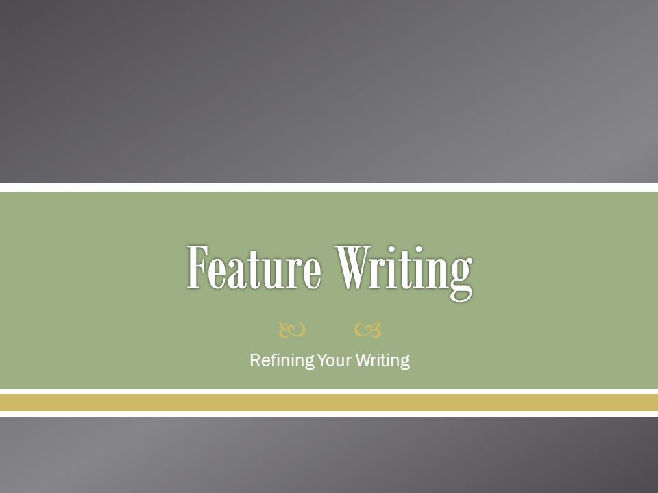  Refining Your Writing