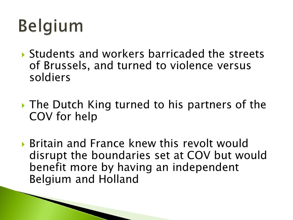  Students and workers barricaded the streets of Brussels, and turned to violence versus soldiers  The Dutch King turned to his partners of the COV f