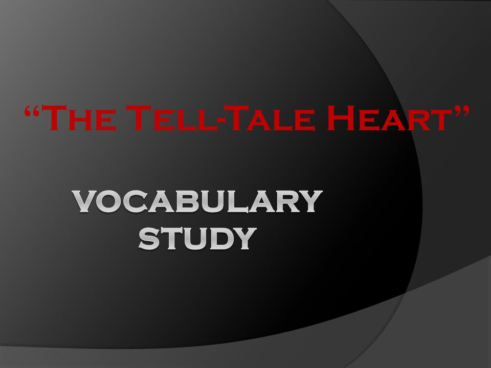 """The Tell-Tale Heart"""