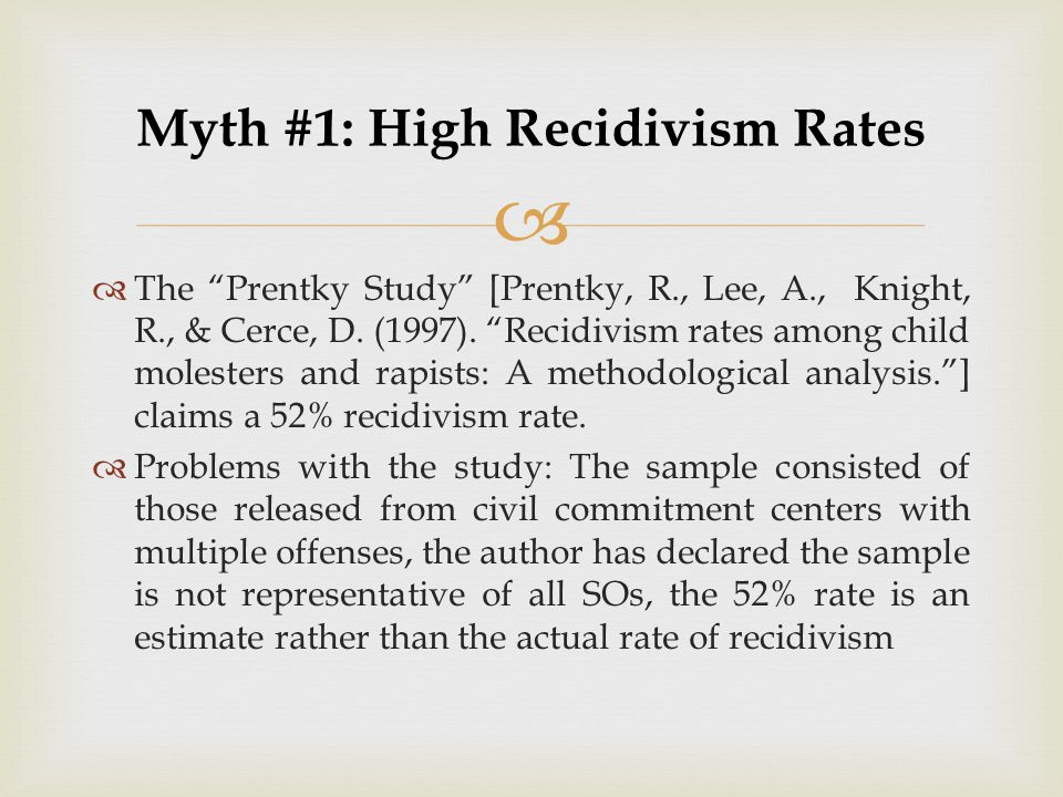 "  The ""Prentky Study"" [Prentky, R., Lee, A., Knight, R., & Cerce, D. (1997). ""Recidivism rates among child molesters and rapists: A methodological a"