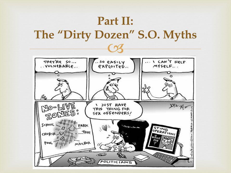  Part II: The Dirty Dozen S.O. Myths