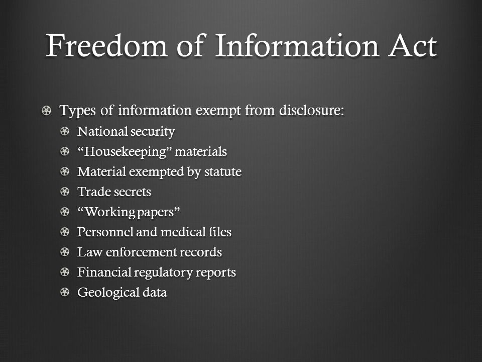 "Freedom of Information Act Types of information exempt from disclosure: National security ""Housekeeping"" materials Material exempted by statute Trade"