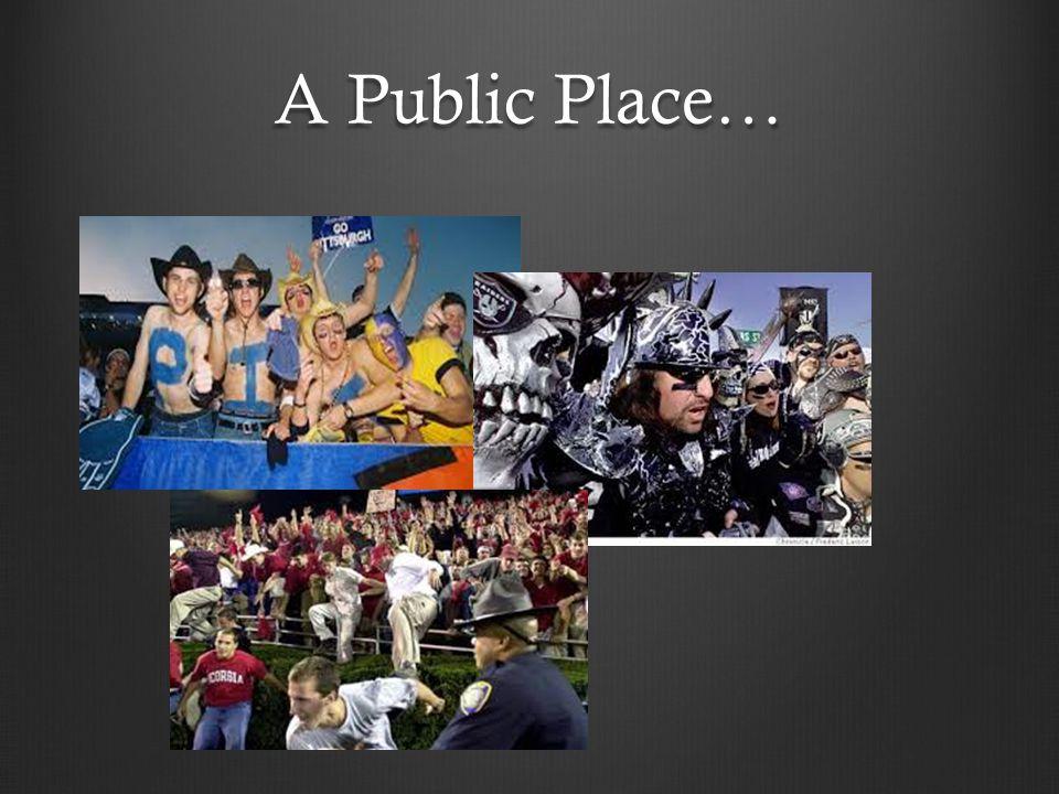 A Public Place…