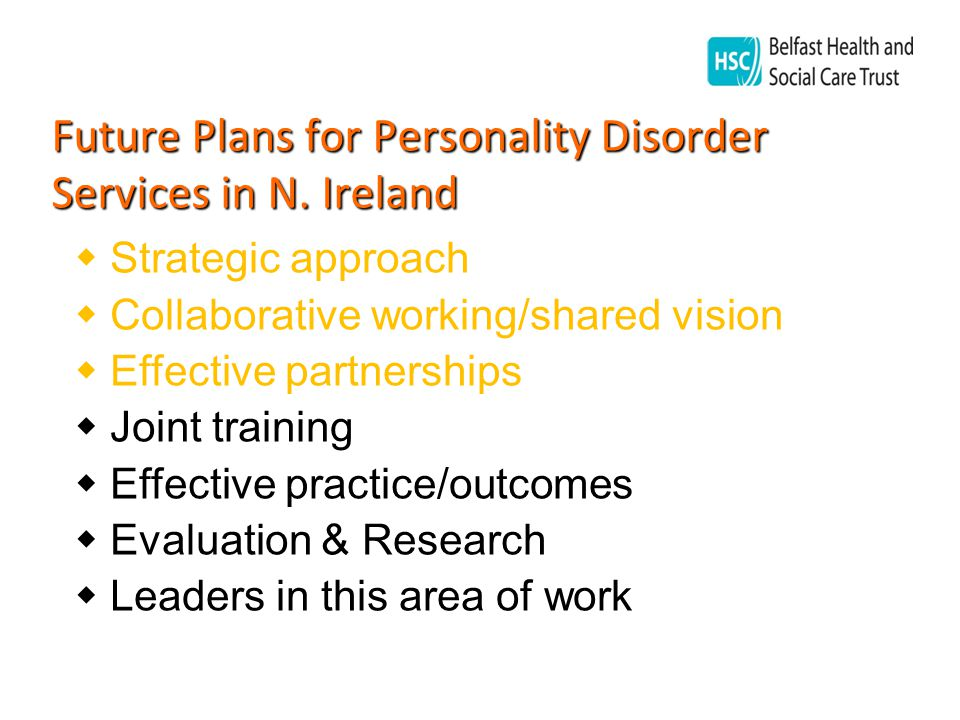 Future Plans for Personality Disorder Services in N.