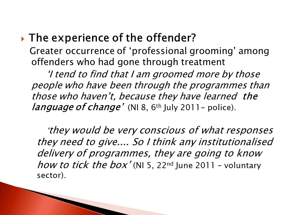  The experience of the offender.
